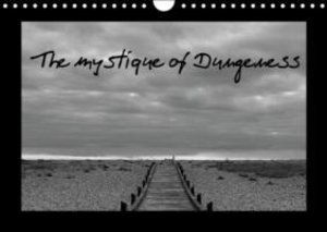 The mystique of Dungeness (Wall Calendar 2015 DIN A4 Landscape)