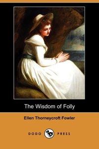 WISDOM OF FOLLY (DODO PRESS)