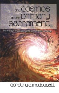 The Cosmos as the Primary Sacrament