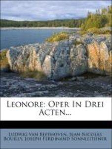 Leonore: Oper In Drei Acten...