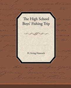 The High School BoysAPO Fishing Trip