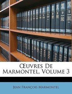 OEuvres De Marmontel, Volume 3