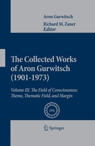 The Collected Works of Aron Gurwitsch (1901-1973). Volume III