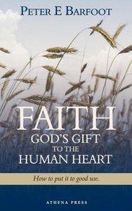 Faith God's Gift to the Human Heart