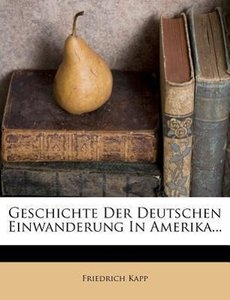 Geschichte der deutschen Einwanderung in Amerika.
