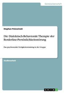 Die Dialektisch-Behaviorale Therapie der Borderline-Persönlichke