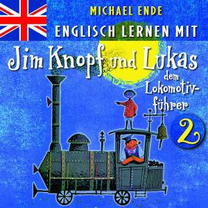 2: Englisch Lernen Mit Jim Knopf Und Lukas Dem Lok