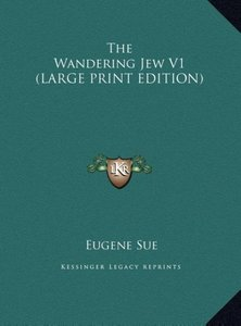 The Wandering Jew V1 (LARGE PRINT EDITION)