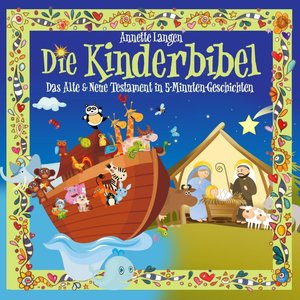 Die Kinderbibel Altes & Neues Testament