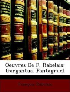 Oeuvres De F. Rabelais: Gargantua. Pantagruel