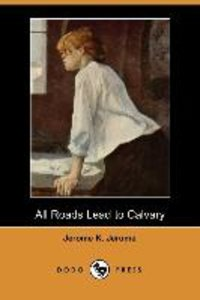 All Roads Lead to Calvary (Dodo Press)