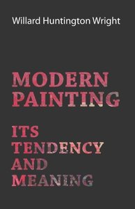 Modern Painting - Its Tendency And Meaning