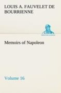 Memoirs of Napoleon - Volume 16