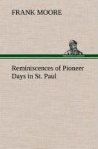 Reminiscences of Pioneer Days in St. Paul