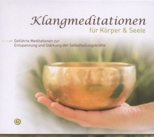Klangmeditationen für Körper und Seele