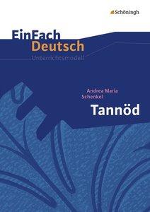 EinFach Deutsch Unterrichtsmodelle. Andrea Maria Schenkel: Tannö