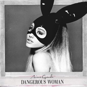 Dangerous Woman (Limited Deluxe Edition)