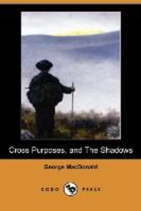 CROSS PURPOSES & THE SHADOWS (