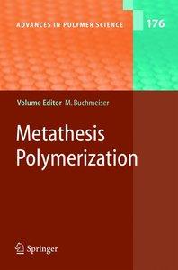 Metathesis Polymerization