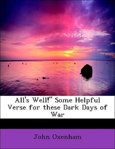 "All's Well!"" Some Helpful Verse for these Dark Days of War"