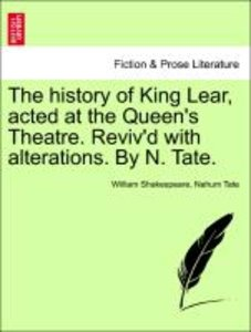 The history of King Lear, acted at the Queen's Theatre. Reviv'd