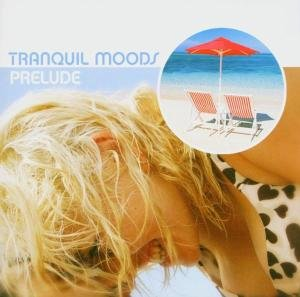 Tranquil Moods:Prelude
