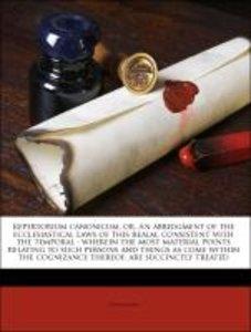 Repertorium canonicum, or, An abridgment of the ecclesiastical l