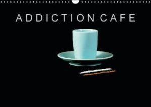 ADDICTION CAFE (Calendrier mural 2015 DIN A3 horizontal)
