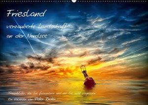 Friesland - verzauberte Landschaft im Norden (Wandkalender 2016