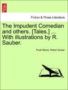 The Impudent Comedian and others. [Tales.] ... With illustration