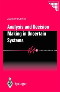 Analysis and Decision Making in Uncertain Systems