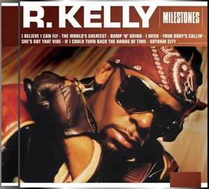 Milestones-R.Kelly