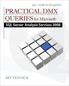 Practical DMX Queries for Microsoft SQL Server Analysis Services