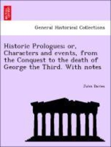 Historic Prologues; or, Characters and events, from the Conquest