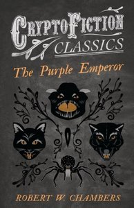 The Purple Emperor (Cryptofiction Classics - Weird Tales of Stra