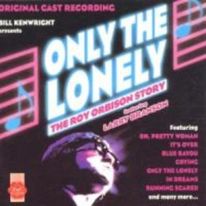 Only The Lonely-The Roy Orbiso