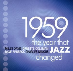 1959 The Year That Jazz Change