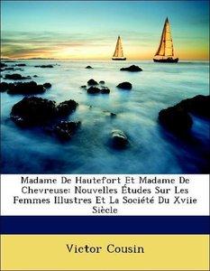 Madame De Hautefort Et Madame De Chevreuse: Nouvelles Études Sur