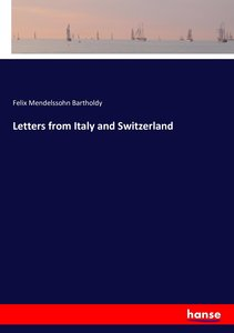 Letters from Italy and Switzerland