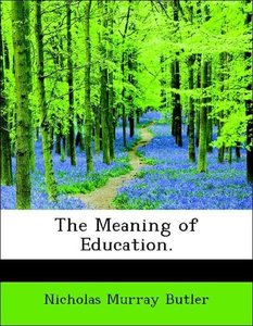The Meaning of Education.