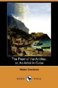 The Pearl of the Antilles; Or, an Artist in Cuba (Dodo Press)