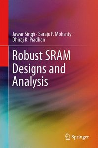 Robust SRAM Designs and Analysis