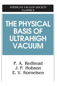 The Physical Basis of Ultrahigh Vacuum