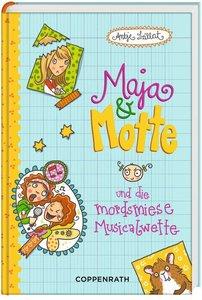 Maja & Motte 03 und die mordsmiese Musicalwette