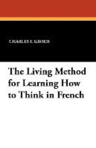 The Living Method for Learning How to Think in French