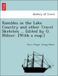 Rambles in the Lake Country and other Travel Sketches ... Edited