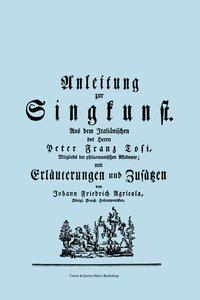 Anleitung Zur Singkunst. Aus Dem Italianischen Des Herrn Peter F