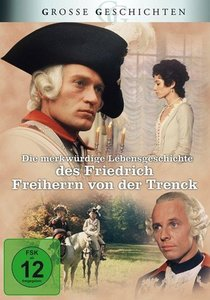 Die merkwürdige Lebensgeschichte des Friedrich Freiherrn von der