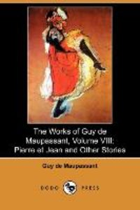 The Works of Guy de Maupassant, Volume VIII