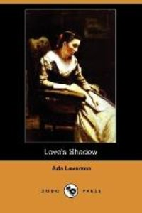 Love's Shadow (Dodo Press)